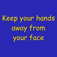 Keep Your Hands Away From Your Face