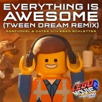 Everything Is Awesome (tween Dream Remix)