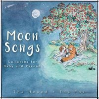 Moon Songs Lullabies For Baby And Parent